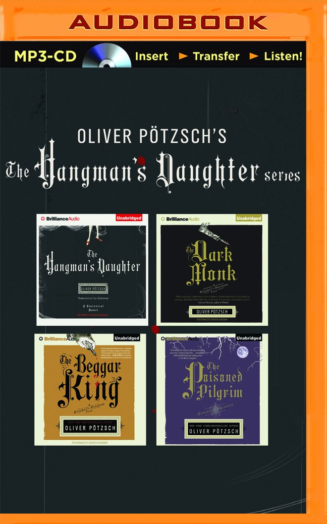 Download Oliver Pötzsch Hangman's Daughter Series 4-in-1 MP3-CD Collection: The Hangman's Daughter, The Dark Monk, The Beggar King, The Poisoned Pilgrim (A Hangman's Daughter Tale) pdf