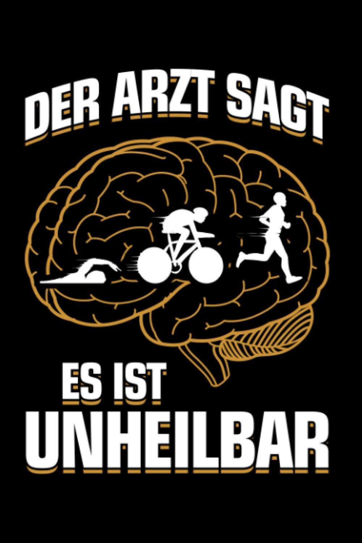 Triathlon: ...es ist unheilbar: Notizbuch / Notizheft für Triathlet Triathlete A5 (6x9in) liniert mit Linien