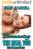Romancing the Real You: Sexy Romance - Adventures in MF, MM, Menage