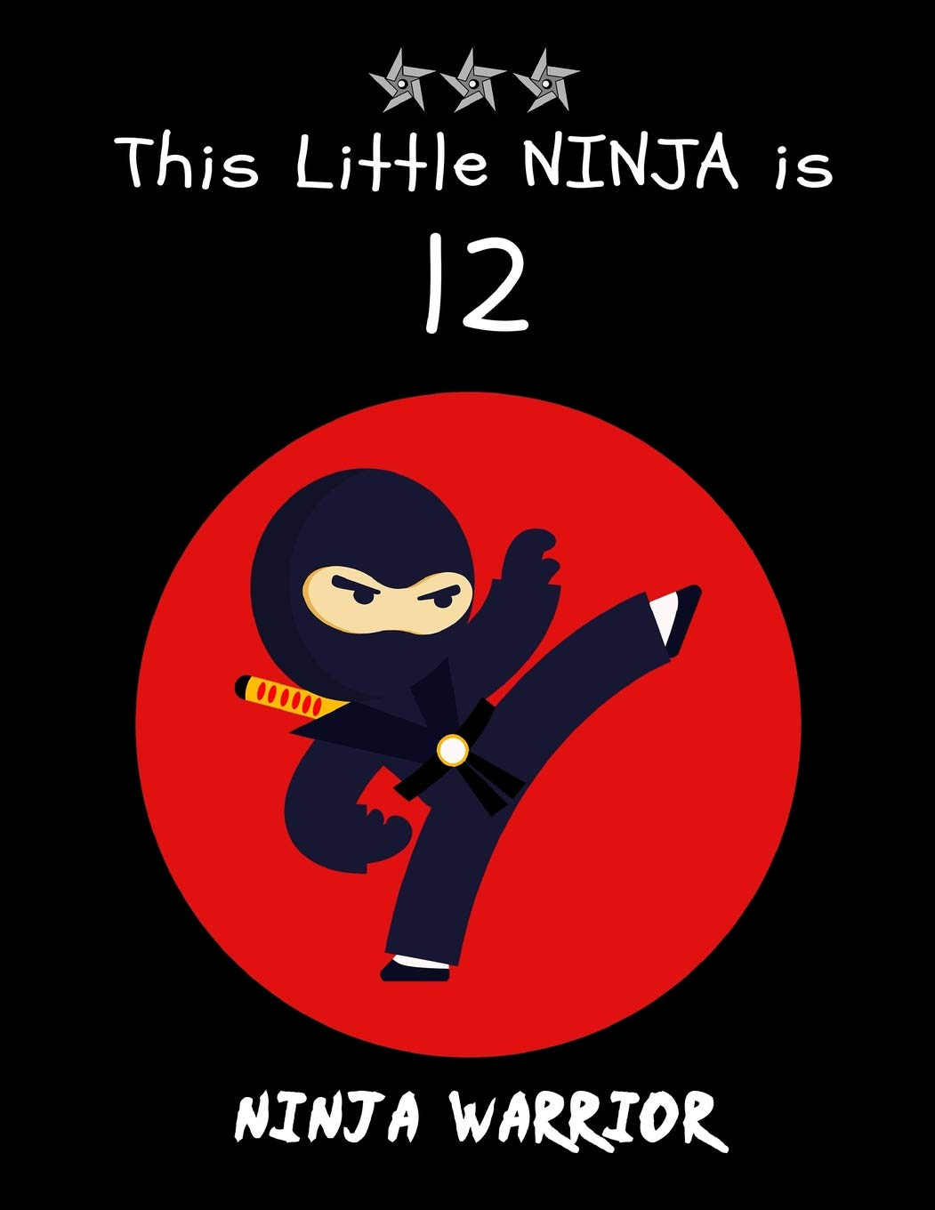 This Little NINJA is 12: Cute Ninja Warrior Sketchbook ...