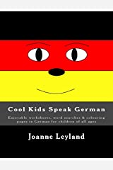 Cool Kids Speak German: Enjoyable worksheets, word searches & colouring pages in German for children of all ages (German Edition) Paperback
