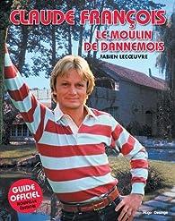 Claude François Le moulin de Dannemois par Fabien Lecoeuvre