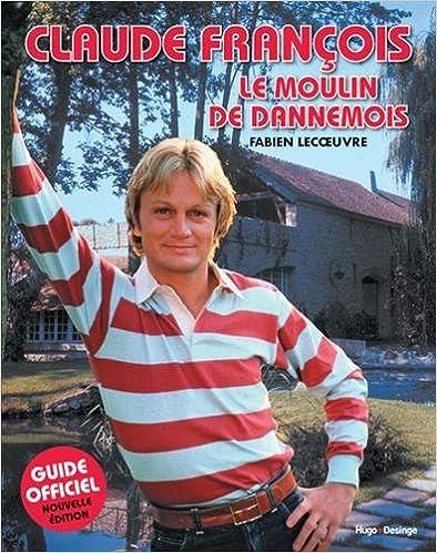 En ligne téléchargement Claude François Le moulin de Dannemois pdf