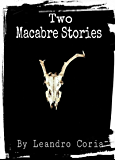 Two Macabre Stories