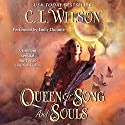 Queen of Song and Souls: Tairen Soul, Book 4 Hörbuch von C. L. Wilson Gesprochen von: Emily Durante