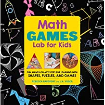 Math Games Lab for Kids: Fun, Hands-On Activities for Learning with Shapes, Puzzles, and Games