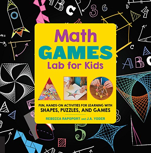 Math Games Lab for Kids: 24 Fun, Hands-On Activities for Learning with Shapes, Puzzles, and Games ()