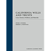 California Wills and Trusts: Cases, Statutes, Problems, and Materials