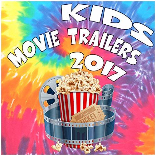 Kids Movie Trailers 2017