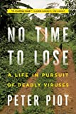 No Time to Lose, Peter Piot, 0393345513