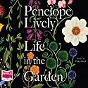 Life in the Garden Audiobook by Penelope Lively Narrated by Helen Lloyd