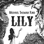 Lily | Michael Thomas Ford