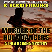 Murder of the Hula Dancers: Leila Kahana Mysteries, Book 3 | R. Barri Flowers