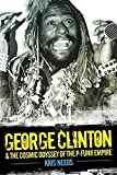 img - for George Clinton & The Cosmic Odyssey Of The P-Funk Empire book / textbook / text book