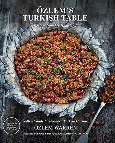 Özlem's Turkish Table: Recipes from my homeland by Özlem Warren