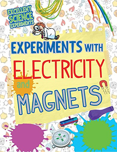 Experiments With Electricity and Magnets (Excellent Science Experiments) by Powerkids Pr