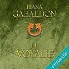 Le voyage (Outlander 3) | Livre audio Auteur(s) : Diana Gabaldon Narrateur(s) : Marie Bouvier
