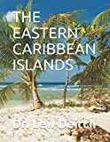 THE EASTERN CARIBBEAN ISLANDS