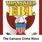 This Is Your FBI: The Campus Crime Wave | Jerry Devine