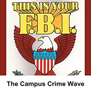 This Is Your FBI: The Campus Crime Wave Radio/TV Program