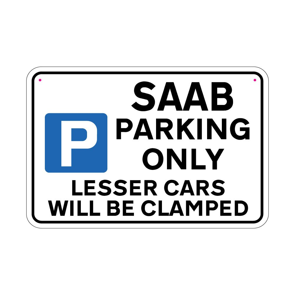 SAAB Parking Sign Lesser Cars will be Clamped Sign Joke Road Sign jafgraphics.co.uk