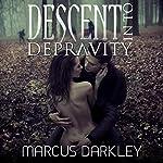 Descent into Depravity | Marcus Darkley