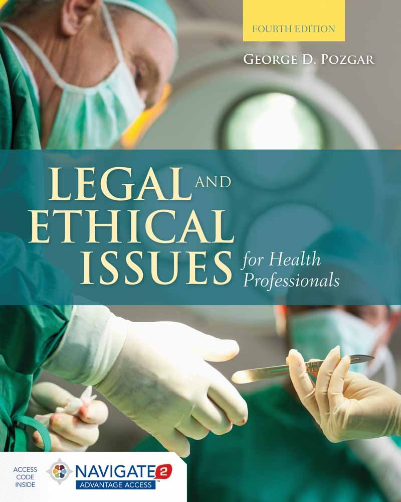 Legal and Ethical Issues for Health Professionals (Includes Navigate 2  Advantage Access): George Pozgar: 9781284036794: Ethics: Amazon Canada