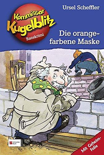 Kommissar Kugelblitz, Band 02: Die orangefarbene Maske