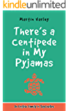 There's a Centipede in My Pyjamas: An English Family in Seychelles - Volume 1