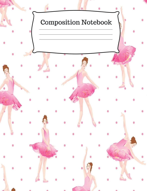 Download Composition Notebook: Ballet Composition Notebook Wide Ruled, 100 pages, Size 7.44 x 9.69, Composition Book for Girls/Teachers/Classroom/Student, Pink Ballerina Writing Journal ebook