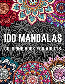 100 MANDALAS coloring book for adults: An Adult Coloring Book with ...