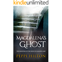 MAGDALENA'S GHOST: THE HAUNTING OF THE HOUSE IN GALLOWS LANE