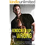 Knocked Up by Mr. Wrong: A Miracle Baby Romance