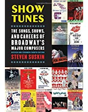Show Tunes: The Songs, Shows, and Careers of Broadway's Major Composers