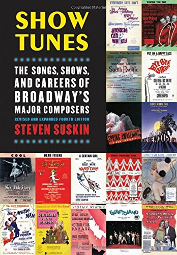 Show Tunes: The Songs, Shows, and Careers of Broadway's Major Composers Broadway Show Tunes