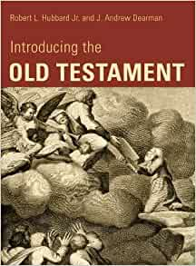 Introducing the Old Testament: Robert L. Hubbard Jr., J