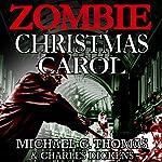 A Zombie Christmas Carol | Michael G. Thomas,Charles Dickens