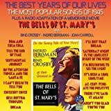 The Best Years Of Our Lives: The Most Popular Songs of 1945 / The Bells Of St. Marys