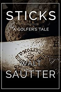 Sticks - A Golfer's Tale