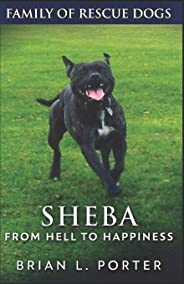 Sheba: From Hell to Happiness