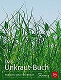 Das Unkraut-Buch: Erkennen Nutzen Entfernen