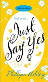Just Say Yes (Little Black Dress)