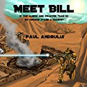 Meet Bill Audiobook by Paul Andrulis Narrated by Roberto Scarlato