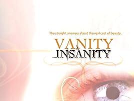 Amazon Com Watch Vanity Insanity Prime Video