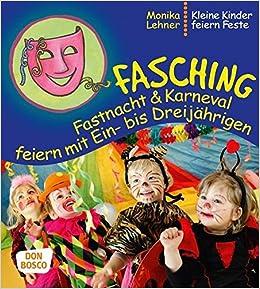 Fasching Fastnacht Karneval Feiern Mit Ein Bis Dreijahrigen