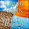 Living Green Subliminal Affirmations