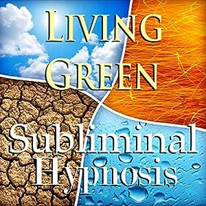 Living Green Subliminal Affirmations Speech