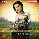 The Shepherdess of Siena: A Novel of Renaissance Tuscany | Linda Lafferty