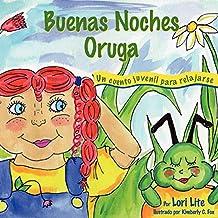 Buenas Noches Oruga: Un cuento para la relajación que ayuda a los niños a controlar