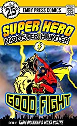 Superhero Monster Hunter: The Good Fight
